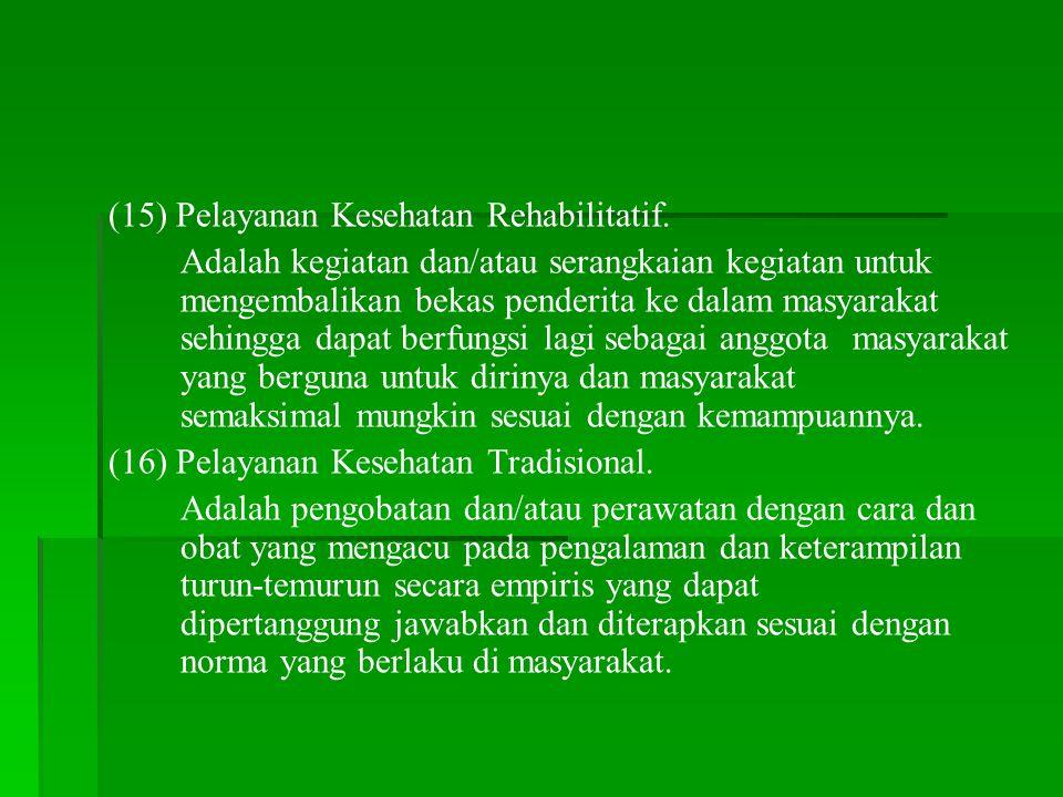 (15) Pelayanan Kesehatan Rehabilitatif.