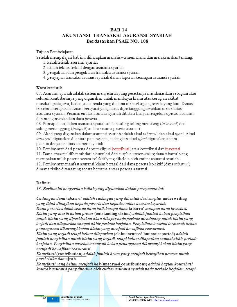 BAB 14 AKUNTANSI TRANSAKSI ASURANSI SYARIAH Berdasarkan PSAK NO. 108 Tujuan Pembelajaran: Setelah mempelajari bab ini, diharapkan mahasiswa memahami d