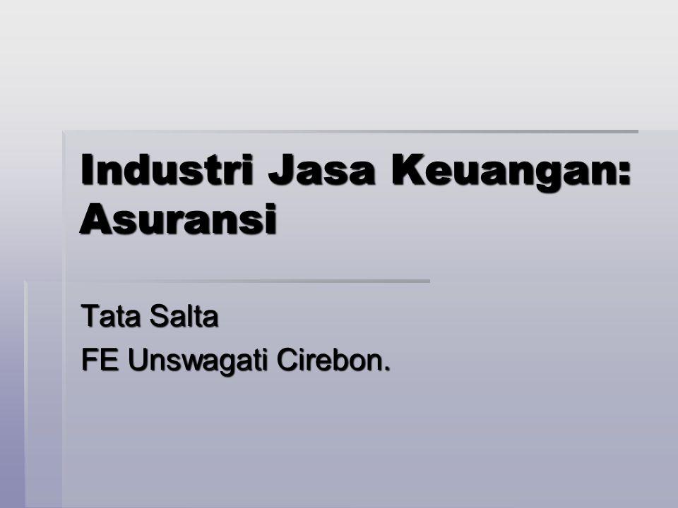 Tata Salta FE Unswagati Cirebon. Industri Jasa Keuangan: Asuransi
