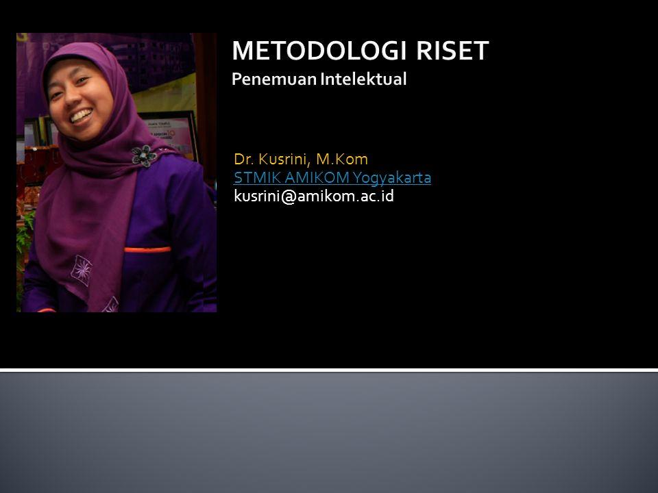 Dr. Kusrini, M.Kom STMIK AMIKOM Yogyakarta kusrini@amikom.ac.id