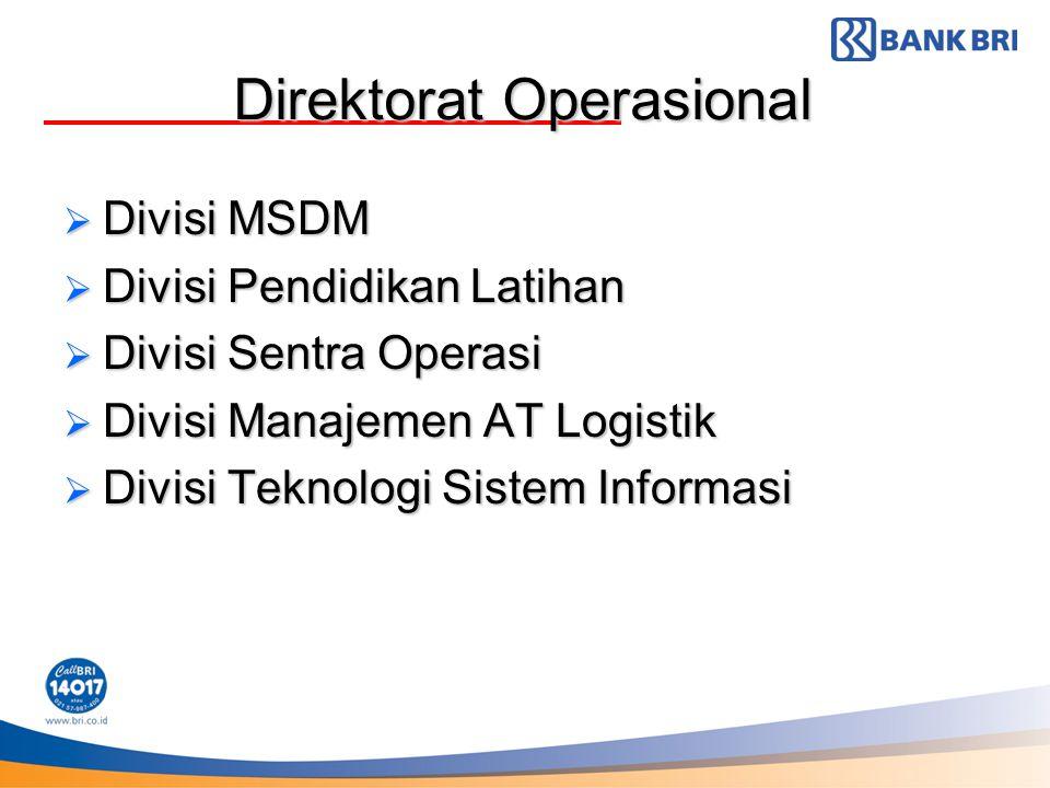 Direktorat Operasional  Divisi MSDM  Divisi Pendidikan Latihan  Divisi Sentra Operasi  Divisi Manajemen AT Logistik  Divisi Teknologi Sistem Info