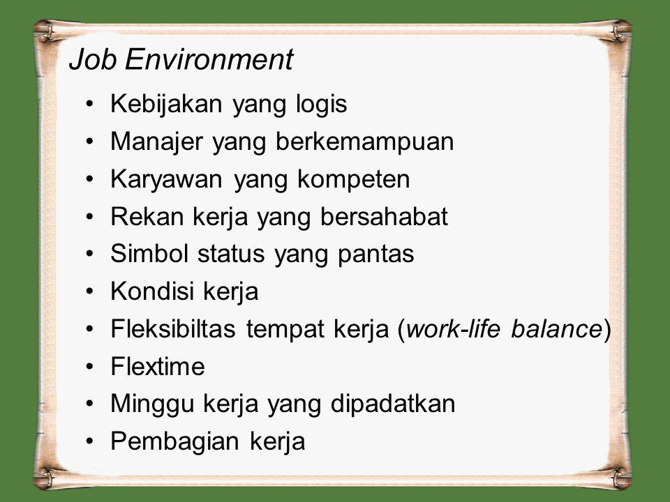 The Job Teori karakteristik pekerjaan •Variasi Keterampilan  job enlargment •Identitas tugas  job enrichment •Signifikansi tugas •Otonomi •Umpan bal