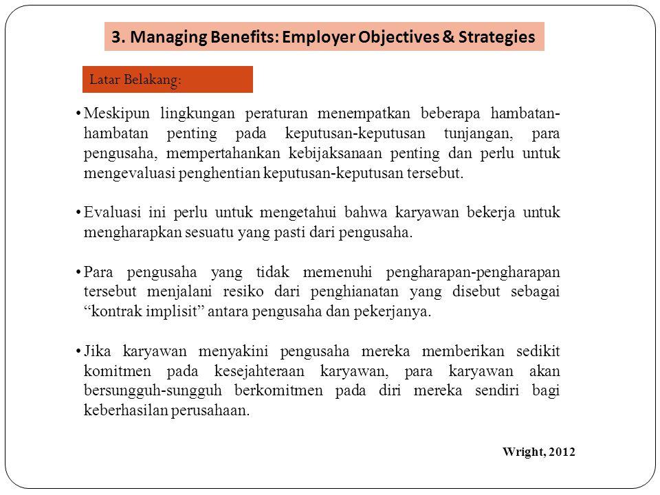 •Meskipun lingkungan peraturan menempatkan beberapa hambatan- hambatan penting pada keputusan-keputusan tunjangan, para pengusaha, mempertahankan kebi