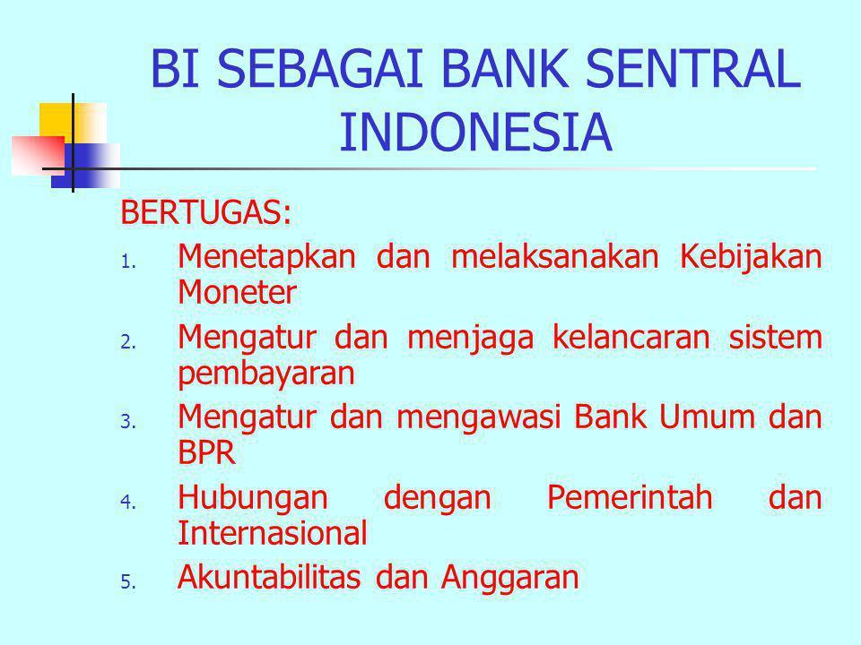 BANK SENTRAL Pengertian:  Bank Sentral adalah bank yang bertugas memelihara agar sistem moneter berjalan atau bekerja secara efisien sehingga dapat m