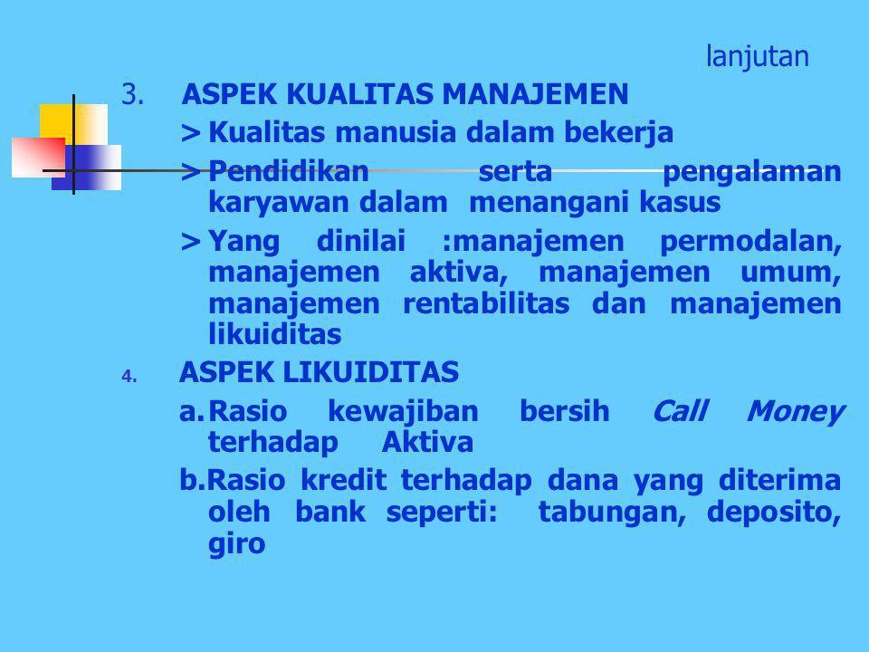 PENILAIAN KESEHATAN BANK 1. ASPEK PERMODALAN Yang dinilai  permodalan yang ada didasarkan pada kewajiban penyediaan modal minimum bank.  CAR (Capita