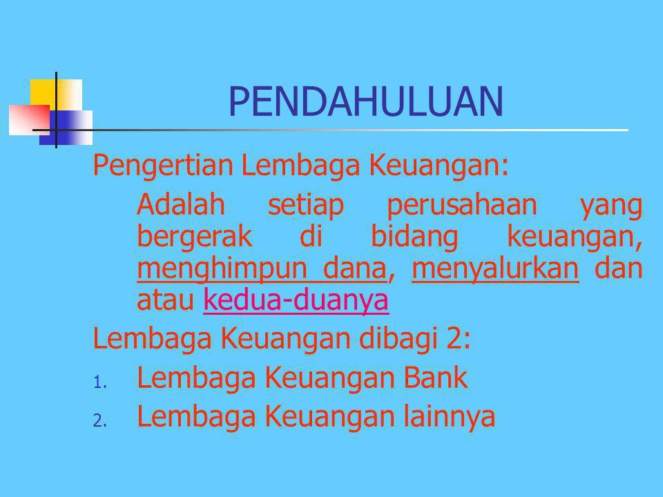 10.BANK SYARIAH 11.PEGADAIAN 12.PERUSAHAAN ASURANSI 13.DANA PENSIUN 14.SEWA GUNA USAHA/LEASING 15.LEMBAGA KEUANGAN INTERNASIONAL 16.PASAR VALAS 17.PAS