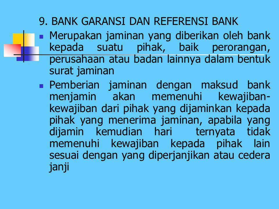 f.Unrestricted L/C L/C yang membebaskan negosiasi dokumen di bank manapun g.Red clause L/C L/C dimana bank pembuka L/C memberi kuasa kepada bank pemba
