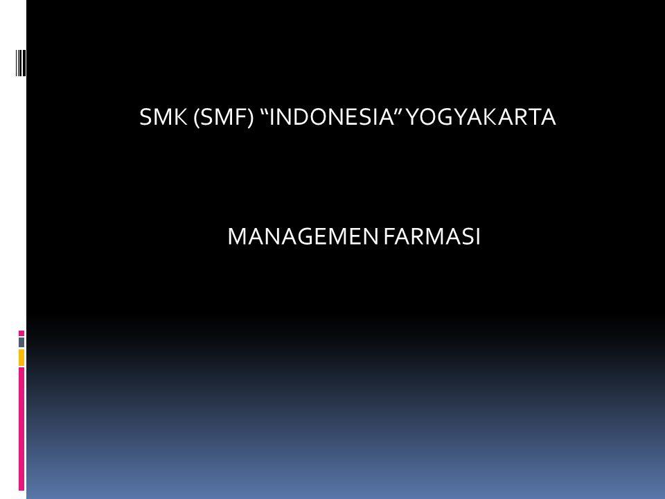 "SMK (SMF) ""INDONESIA"" YOGYAKARTA MANAGEMEN FARMASI"