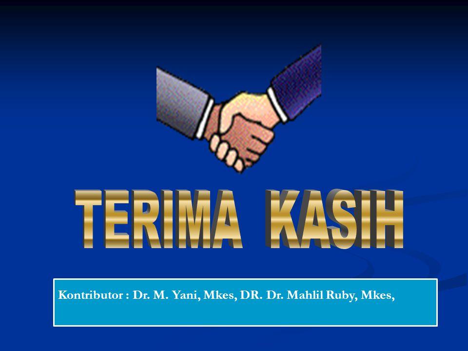 Kontributor : Dr. M. Yani, Mkes, DR. Dr. Mahlil Ruby, Mkes,