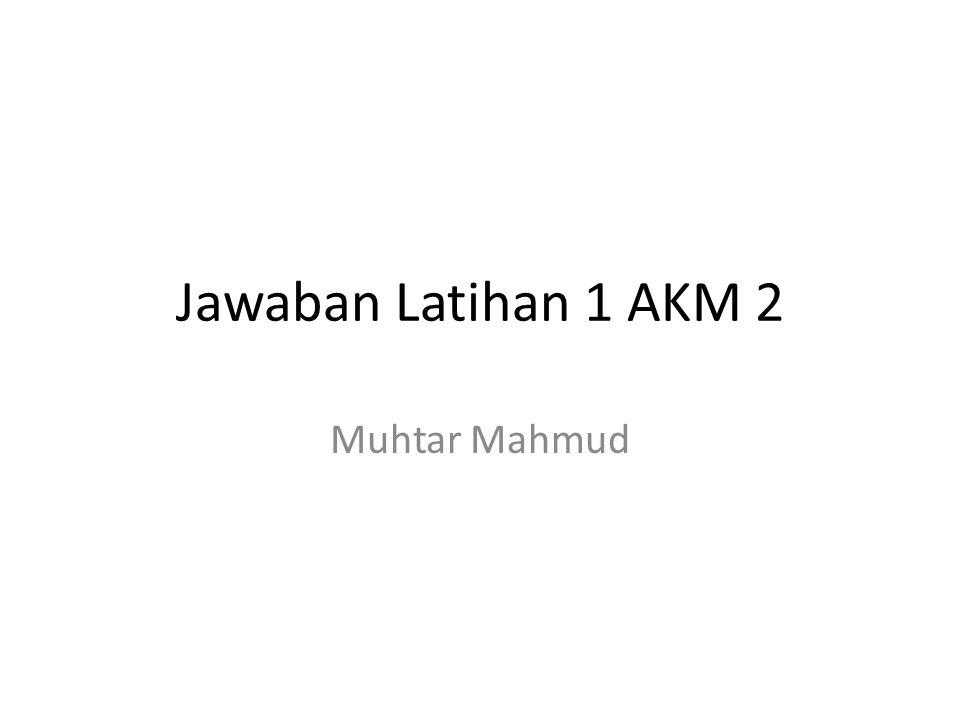 Jawaban Latihan 1 AKM 2 Muhtar Mahmud