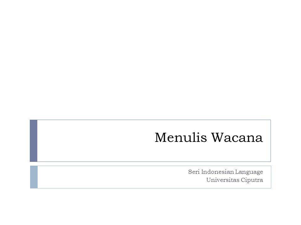 Menulis Wacana Seri Indonesian Language Universitas Ciputra