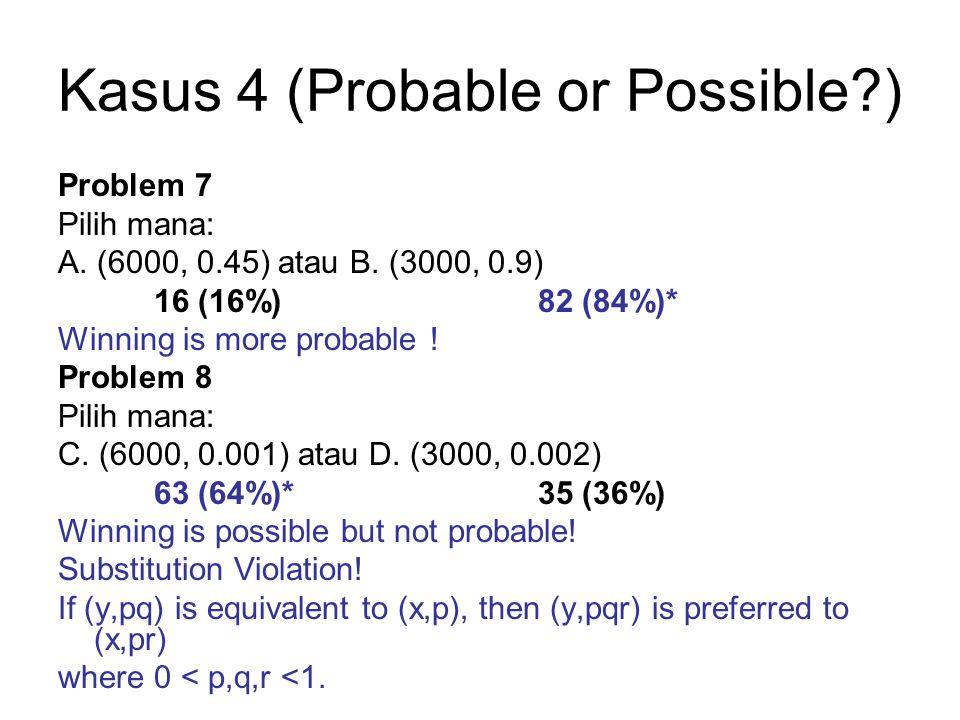 Kasus 5 •Problem 3* •Pilih antara: •A.(-4000, 0.8) atau B.