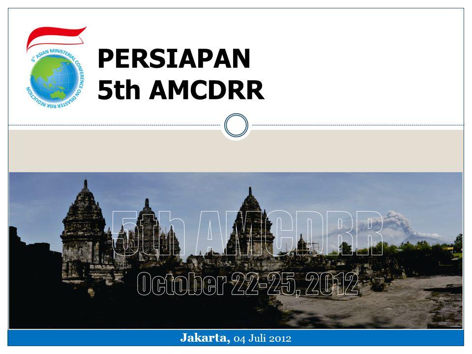 PERSIAPAN 5th AMCDRR Jakarta, 04 Juli 2012