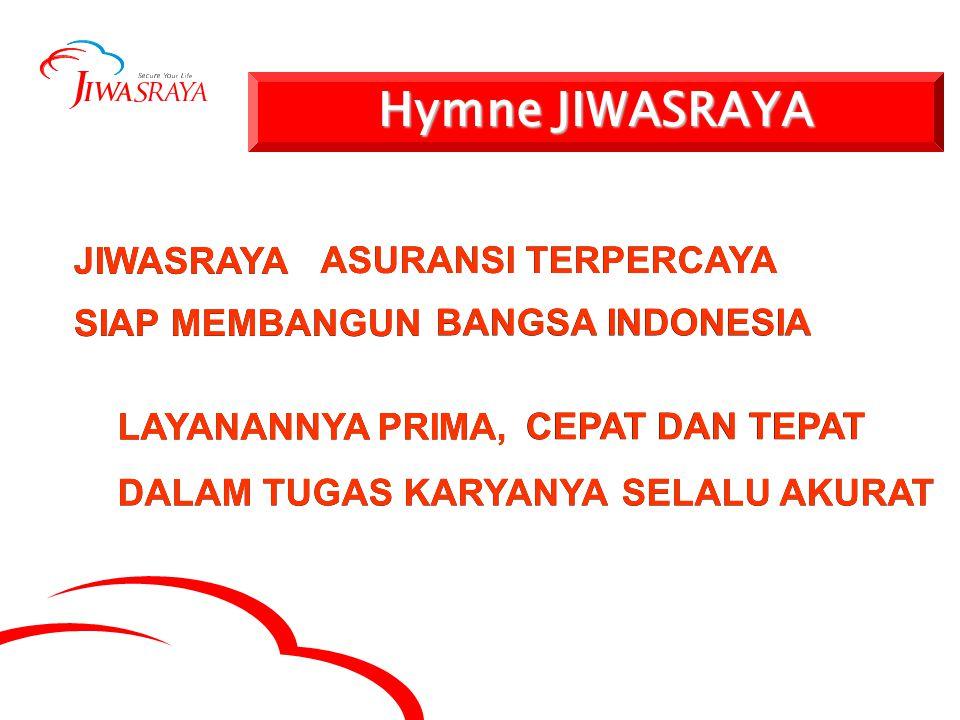 JIWASRAYA SIAP MEMBANGUN LAYANANNYA PRIMA, DALAM TUGAS KARYANYA ASURANSI TERPERCAYA BANGSA INDONESIA SELALU AKURAT CEPAT DAN TEPAT Hymne JIWASRAYA JIWASRAYA ASURANSI TERPERCAYA SIAP MEMBANGUN BANGSA INDONESIA LAYANANNYA PRIMA, CEPAT DAN TEPAT DALAM TUGAS KARYANYASELALU AKURAT