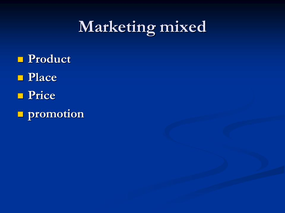 Marketing mixed  Product  Place  Price  promotion