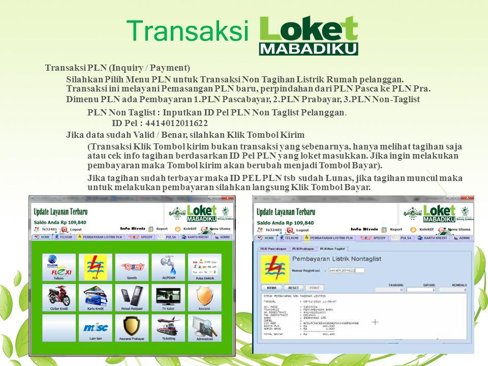 Transaksi Transaksi PLN (Inquiry / Payment) Silahkan Pilih Menu PLN untuk Transaksi Non Tagihan Listrik Rumah pelanggan. Transaksi ini melayani Pemasa
