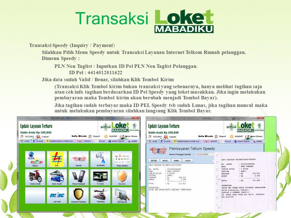 Transaksi Transaksi Speedy (Inquiry / Payment) Silahkan Pilih Menu Speedy untuk Transaksi Layanan Internet Telkom Rumah pelanggan. Dimenu Speedy : PLN