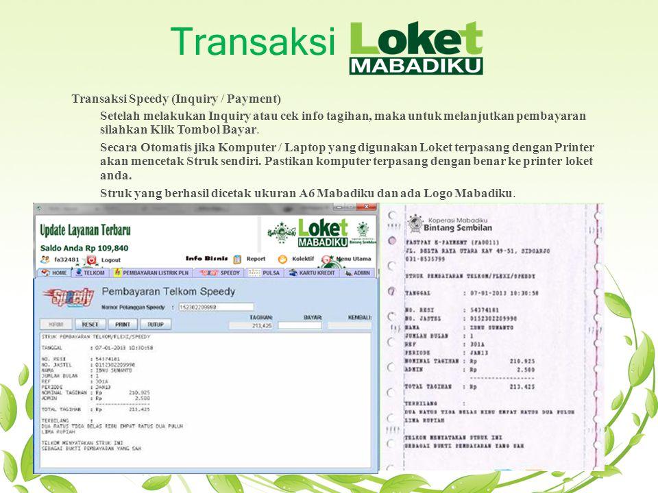 Transaksi Transaksi Speedy (Inquiry / Payment) Setelah melakukan Inquiry atau cek info tagihan, maka untuk melanjutkan pembayaran silahkan Klik Tombol