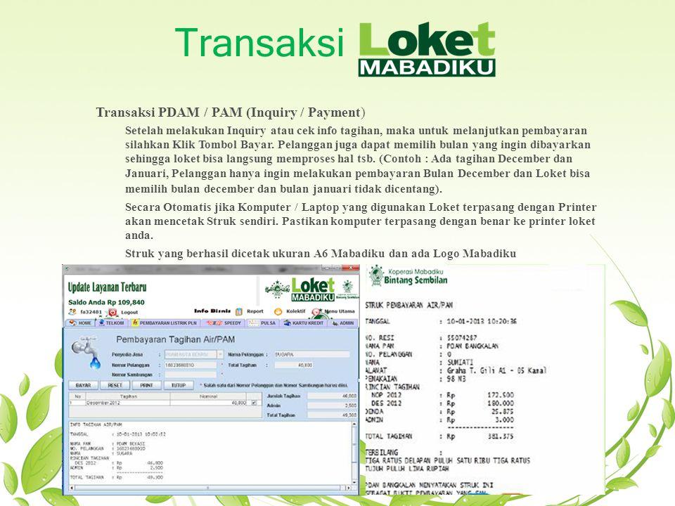 Transaksi Transaksi PDAM / PAM (Inquiry / Payment) Setelah melakukan Inquiry atau cek info tagihan, maka untuk melanjutkan pembayaran silahkan Klik To