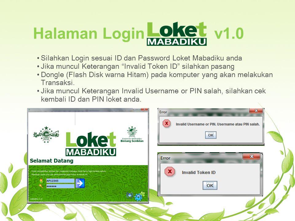 """Halaman Login v1.0 • Silahkan Login sesuai ID dan Password Loket Mabadiku anda • Jika muncul Keterangan """"Invalid Token ID"""" silahkan pasang • Dongle (F"""