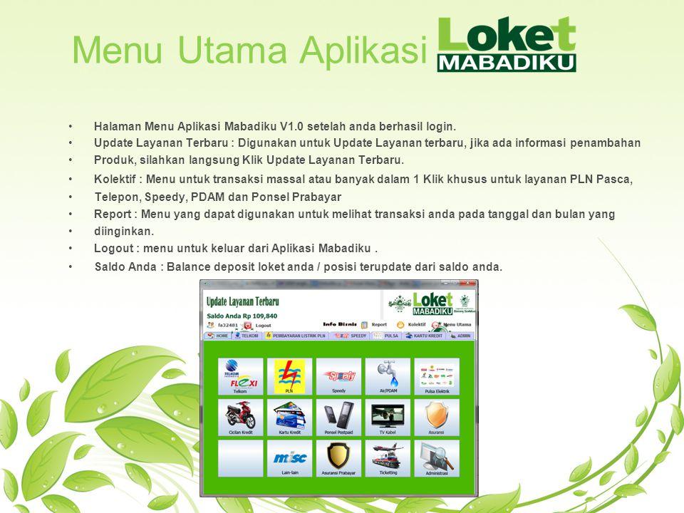 Menu Utama Aplikasi •Halaman Menu Aplikasi Mabadiku V1.0 setelah anda berhasil login. •Update Layanan Terbaru : Digunakan untuk Update Layanan terbaru
