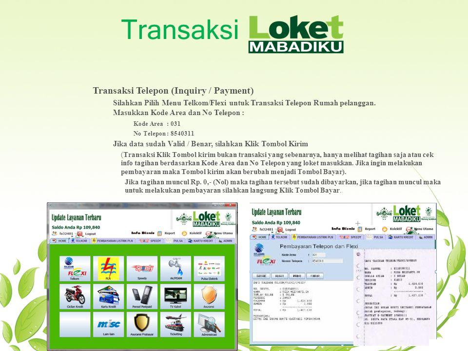 Transaksi Transaksi Telepon (Inquiry / Payment) Setelah melakukan Inquiry atau cek info tagihan, maka untuk melanjutkan pembayaran silahkan Klik Tombol Bayar.