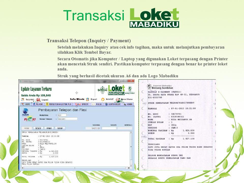 Transaksi Transaksi Telepon (Inquiry / Payment) Setelah melakukan Inquiry atau cek info tagihan, maka untuk melanjutkan pembayaran silahkan Klik Tombo