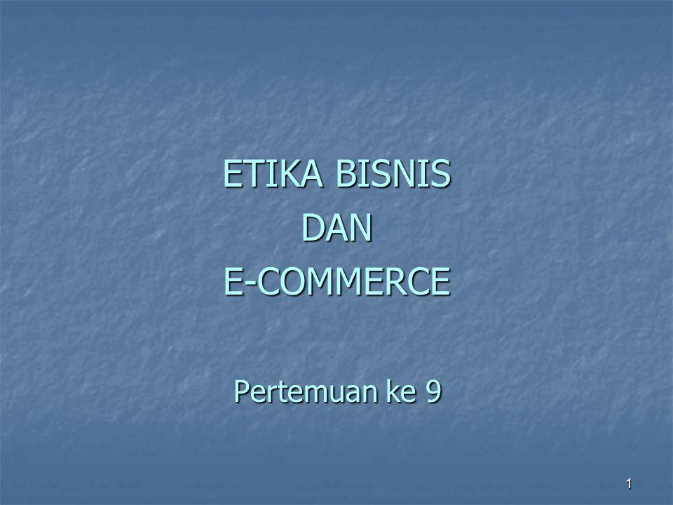 ETIKA BISNIS DANE-COMMERCE Pertemuan ke 9 1