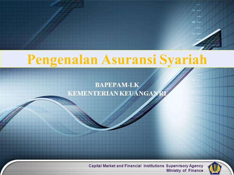 Capital Market and Financial Institutions Supervisory Agency Ministry of Finance Pengenalan Asuransi Syariah BAPEPAM-LK KEMENTERIAN KEUANGAN RI