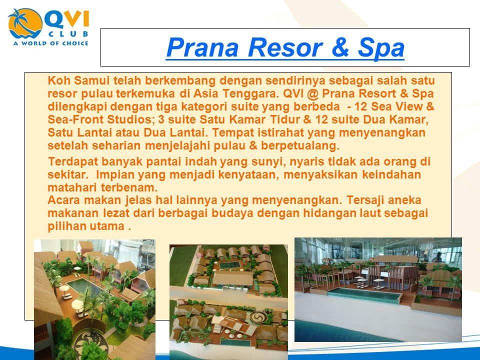 Prana Resor & Spa Koh Samui telah berkembang dengan sendirinya sebagai salah satu resor pulau terkemuka di Asia Tenggara. QVI @ Prana Resort & Spa dil