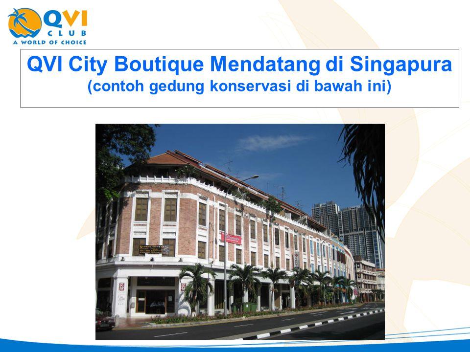 QVI City Boutique Mendatang di Singapura (contoh gedung konservasi di bawah ini)