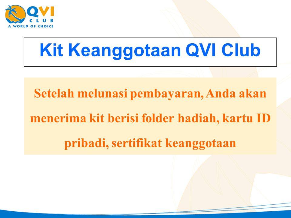 Kit Keanggotaan QVI Club Setelah melunasi pembayaran, Anda akan menerima kit berisi folder hadiah, kartu ID pribadi, sertifikat keanggotaan