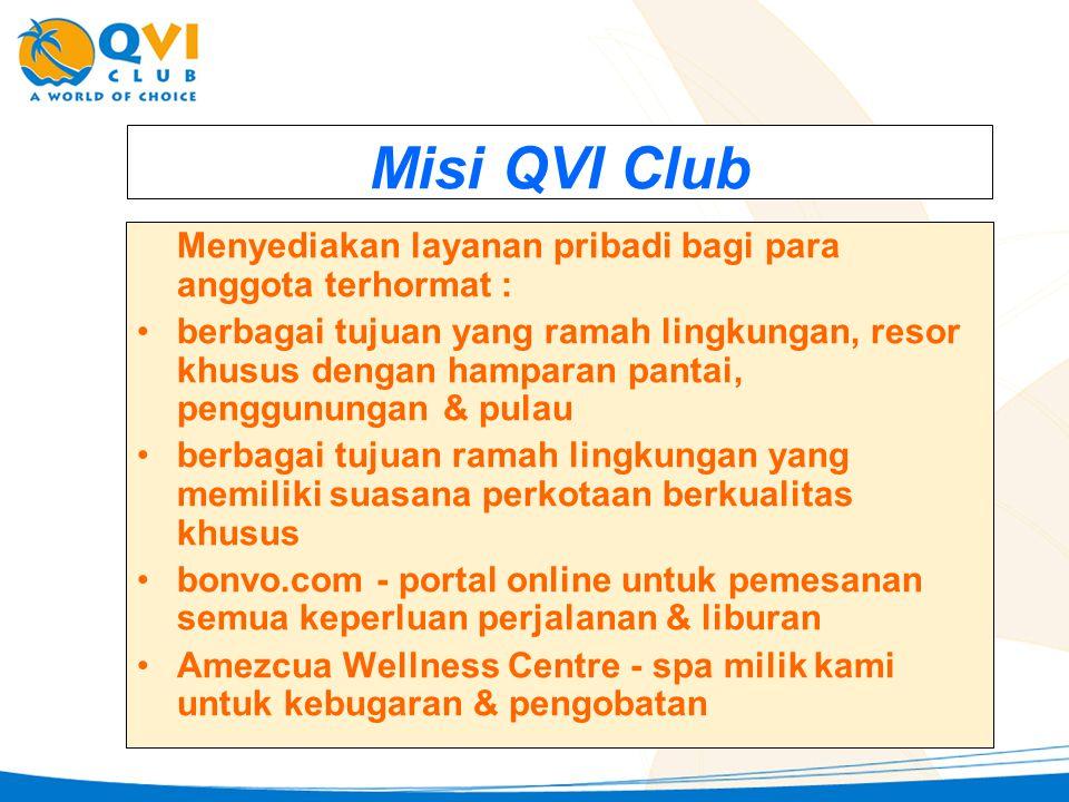 Misi QVI Club Menyediakan layanan pribadi bagi para anggota terhormat : •b•berbagai tujuan yang ramah lingkungan, resor khusus dengan hamparan pantai,