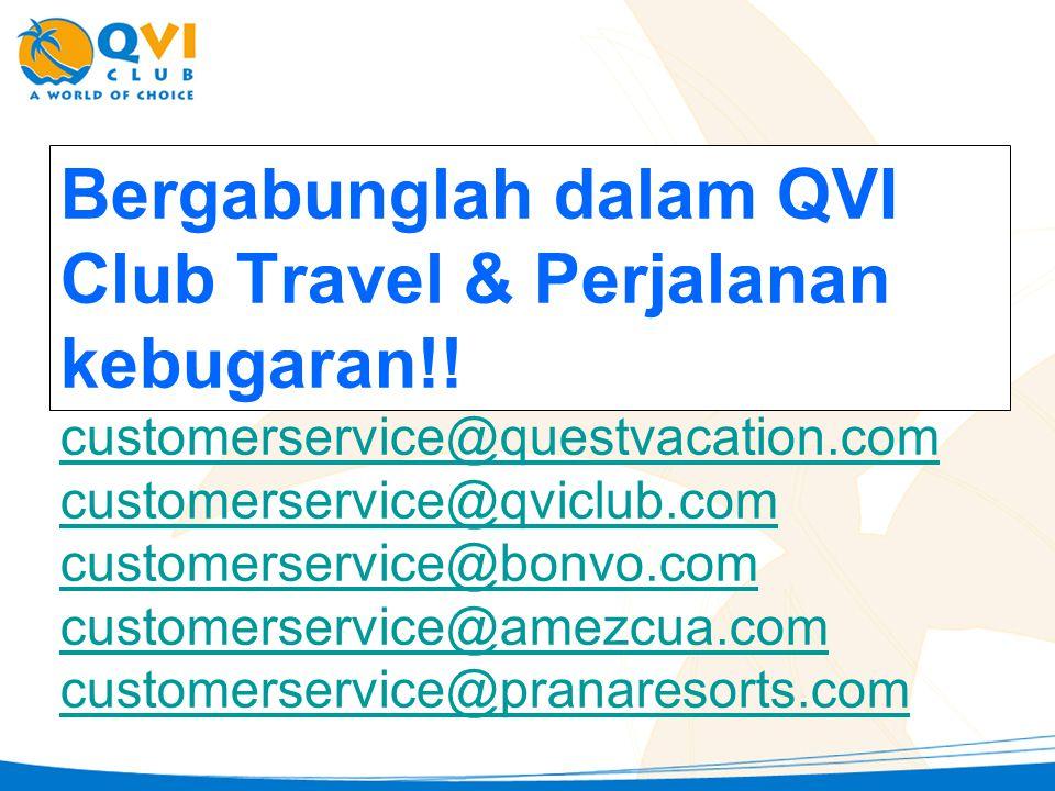 Bergabunglah dalam QVI Club Travel & Perjalanan kebugaran!! customerservice@questvacation.com customerservice@qviclub.com customerservice@bonvo.com cu