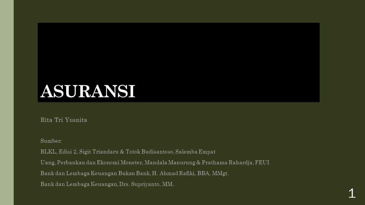 PENGERTIAN ASURANSI Menurut UU Republik Indonesia No.