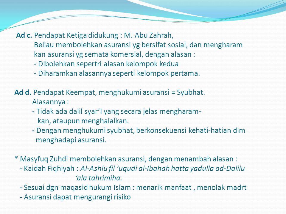Ad a.Pendapat pertama didukung : Sayid Sabiq, Yusuf Qardawi, dll.