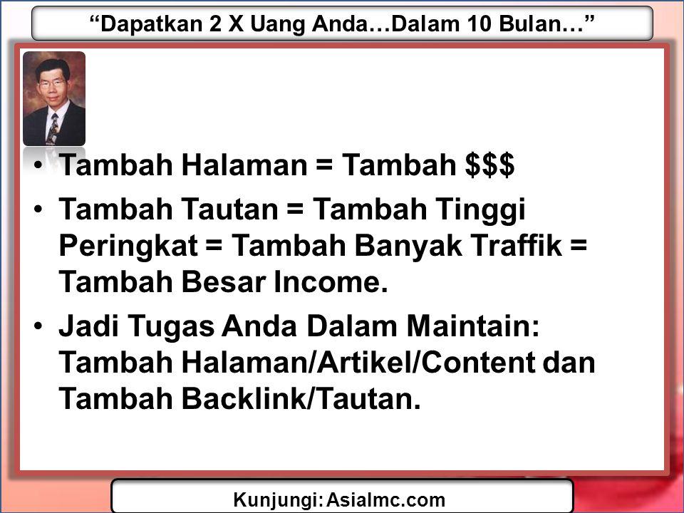 """""""Dapatkan 2 X Uang Anda…Dalam 10 Bulan…"""" Kunjungi: AsiaImc.com •Tambah Halaman = Tambah $$$ •Tambah Tautan = Tambah Tinggi Peringkat = Tambah Banyak T"""