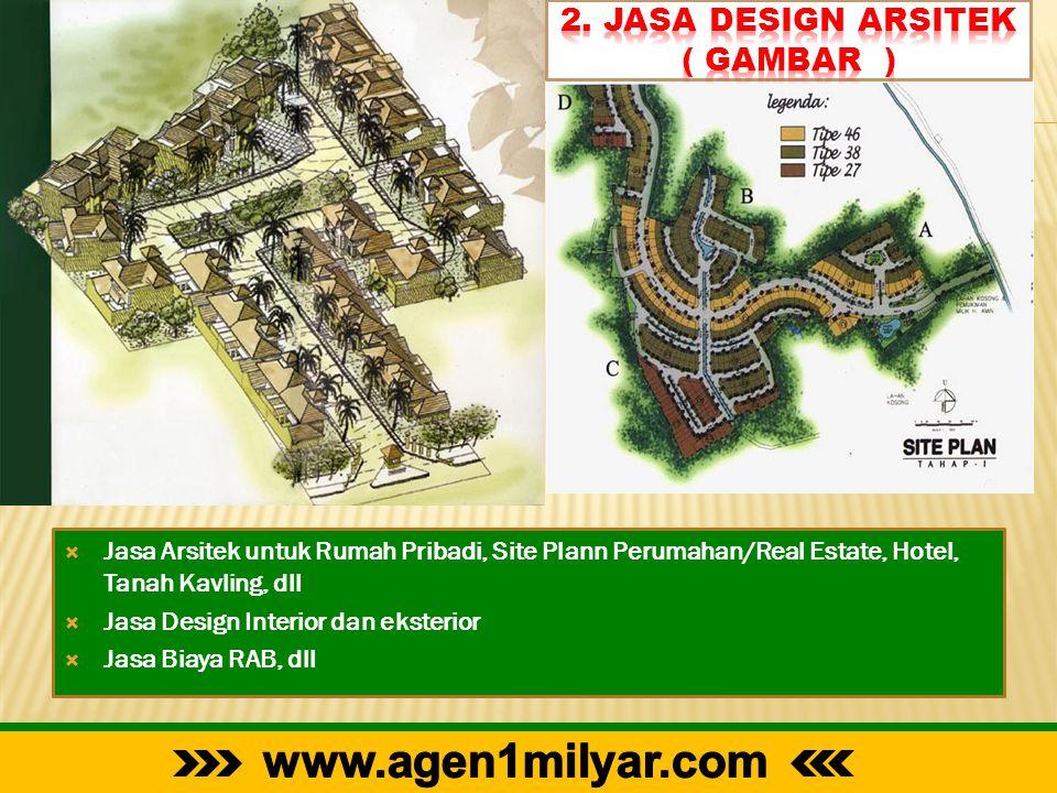  Jasa Arsitek untuk Rumah Pribadi, Site Plann Perumahan/Real Estate, Hotel, Tanah Kavling, dll  Jasa Design Interior dan eksterior  Jasa Biaya RAB,