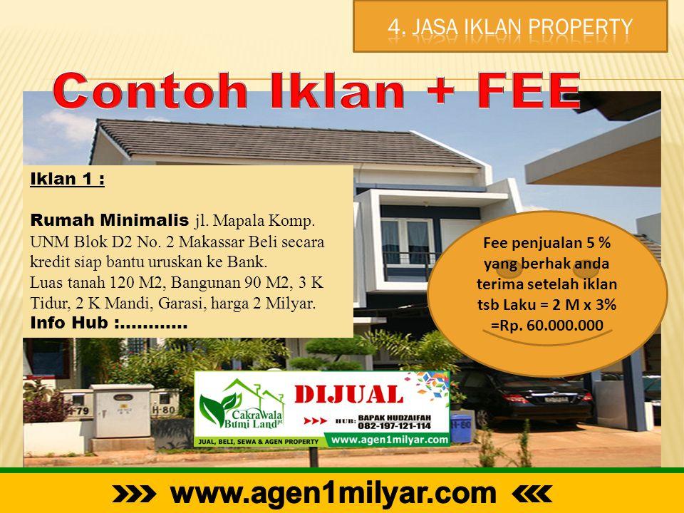 Iklan 1 : Rumah Minimalis jl. Mapala Komp. UNM Blok D2 No. 2 Makassar Beli secara kredit siap bantu uruskan ke Bank. Luas tanah 120 M2, Bangunan 90 M2