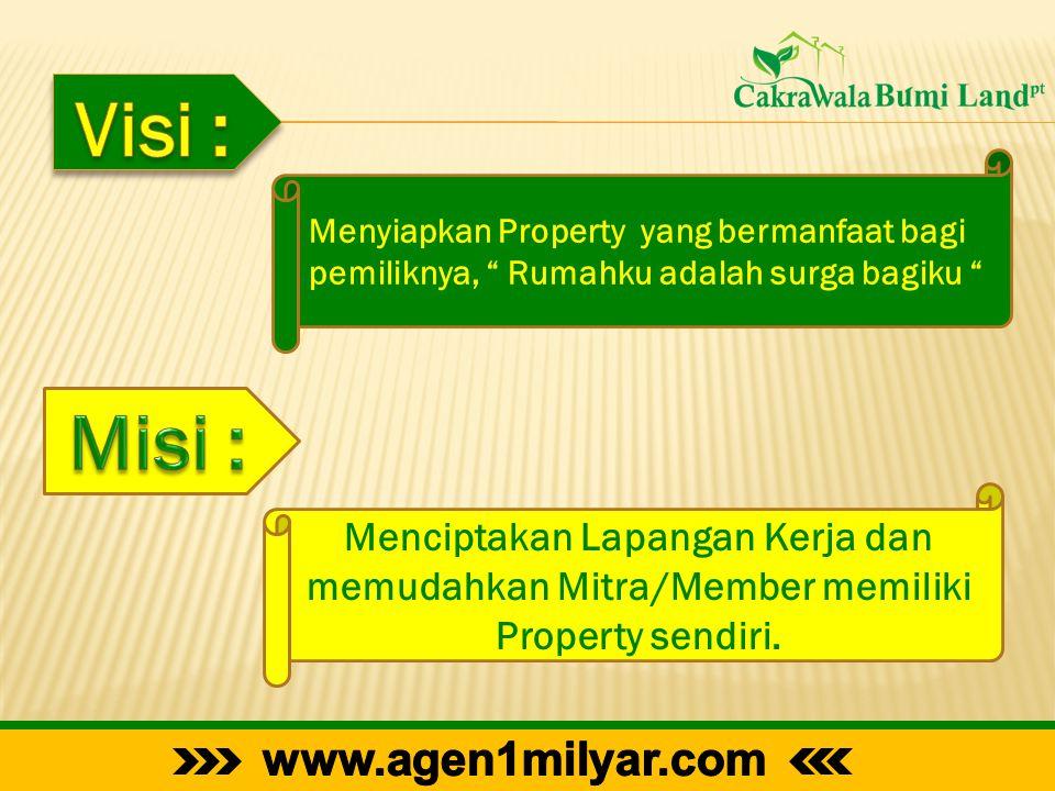 """Menyiapkan Property yang bermanfaat bagi pemiliknya, """" Rumahku adalah surga bagiku """" Menciptakan Lapangan Kerja dan memudahkan Mitra/Member memiliki P"""