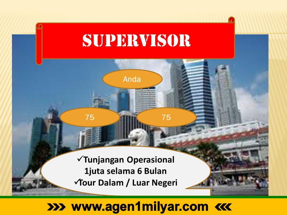 supervisor Anda 75  Tunjangan Operasional 1juta selama 6 Bulan  Tour Dalam / Luar Negeri