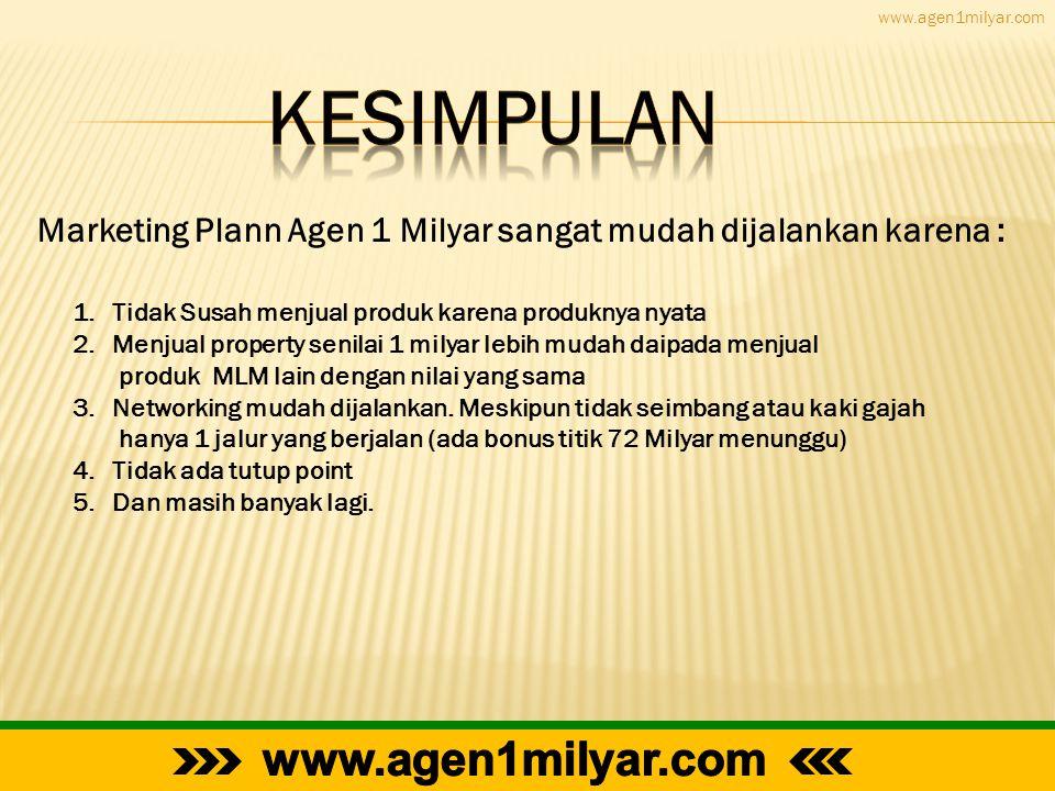 www.agen1milyar.com Marketing Plann Agen 1 Milyar sangat mudah dijalankan karena : 1.Tidak Susah menjual produk karena produknya nyata 2.Menjual prope