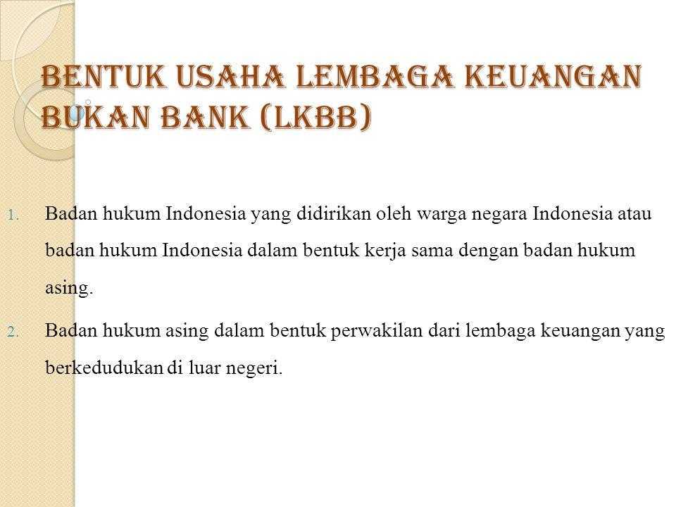 Bentuk usaha Lembaga Keuangan Bukan Bank (LKBB) 1.