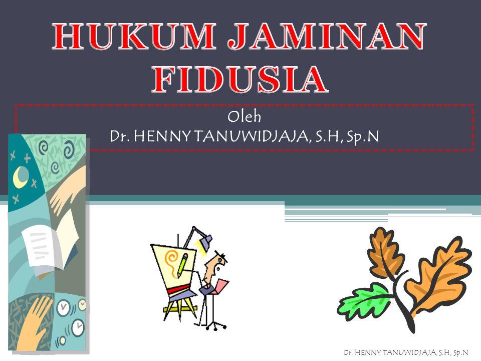 Oleh Dr. HENNY TANUWIDJAJA, S.H, Sp.N Dr. HENNY TANUWIDJAJA, S.H, Sp.N