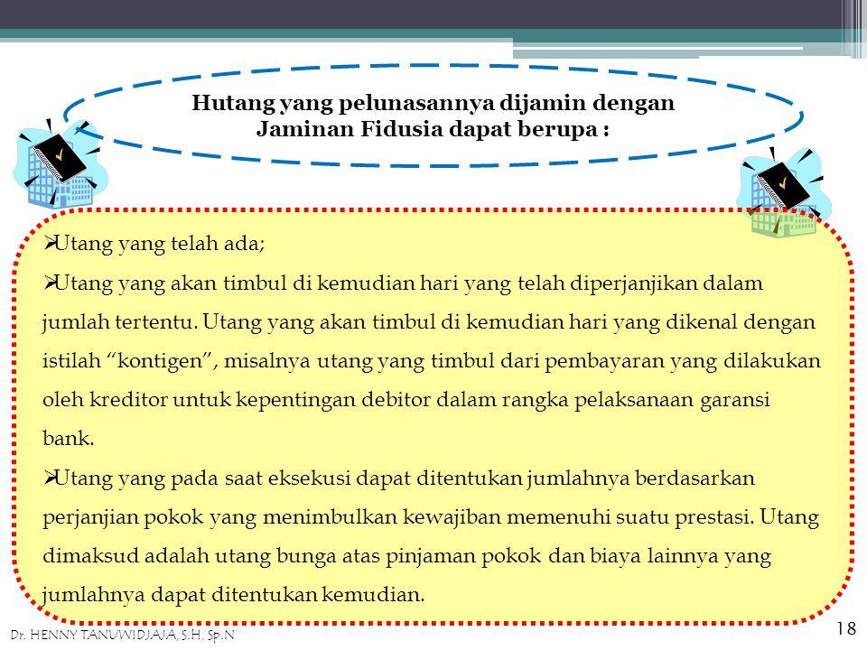 """PEMBEBANAN JAMINAN FIDUSIA (2) c)Uraian mengenai """"benda"""" yang menjadi objek Jaminan Fidusia cukup dilakukan dengan mengidentifikasikan """"benda"""" tersebu"""