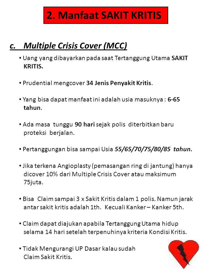 2. Manfaat SAKIT KRITIS c. Multiple Crisis Cover (MCC) • Uang yang dibayarkan pada saat Tertanggung Utama SAKIT KRITIS. • Prudential mengcover 34 Jeni