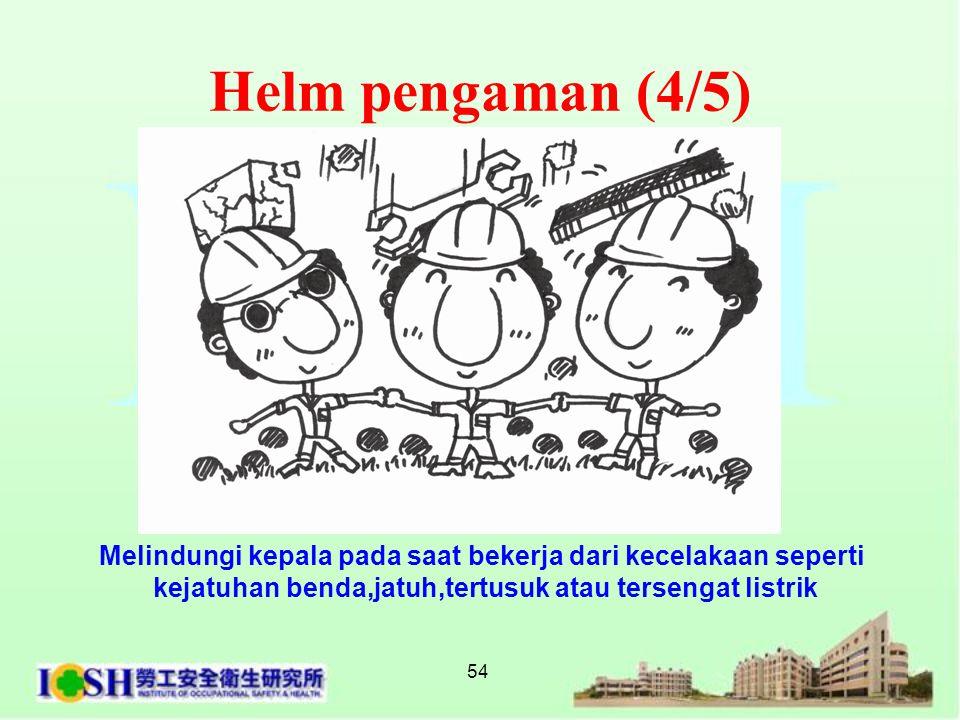 54 Melindungi kepala pada saat bekerja dari kecelakaan seperti kejatuhan benda,jatuh,tertusuk atau tersengat listrik Helm pengaman (4/5)
