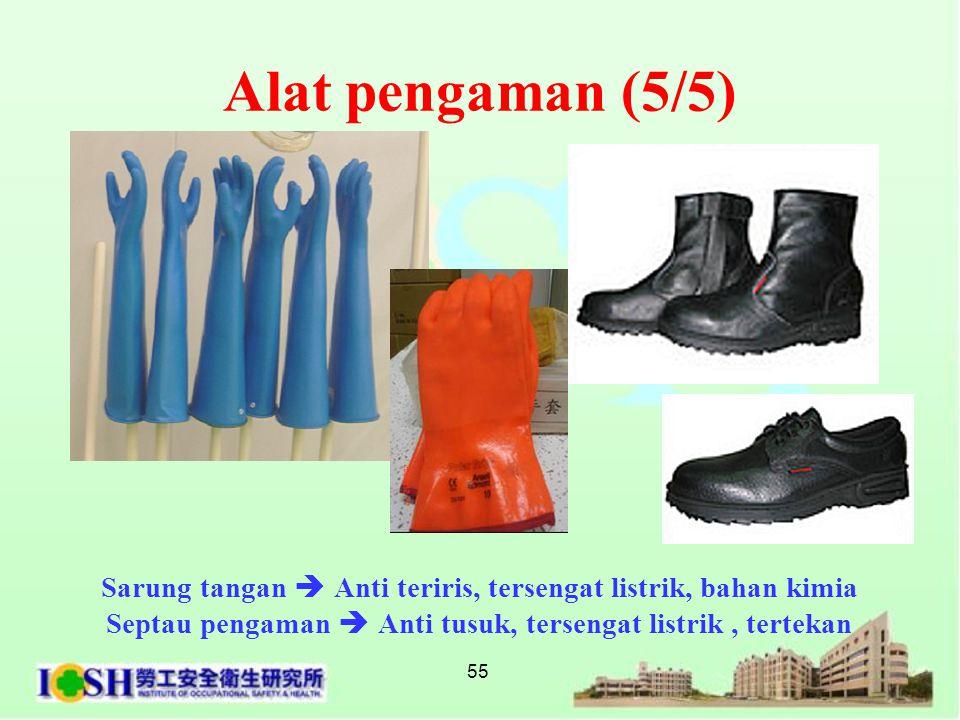55 Sarung tangan  Anti teriris, tersengat listrik, bahan kimia Septau pengaman  Anti tusuk, tersengat listrik, tertekan Alat pengaman (5/5)