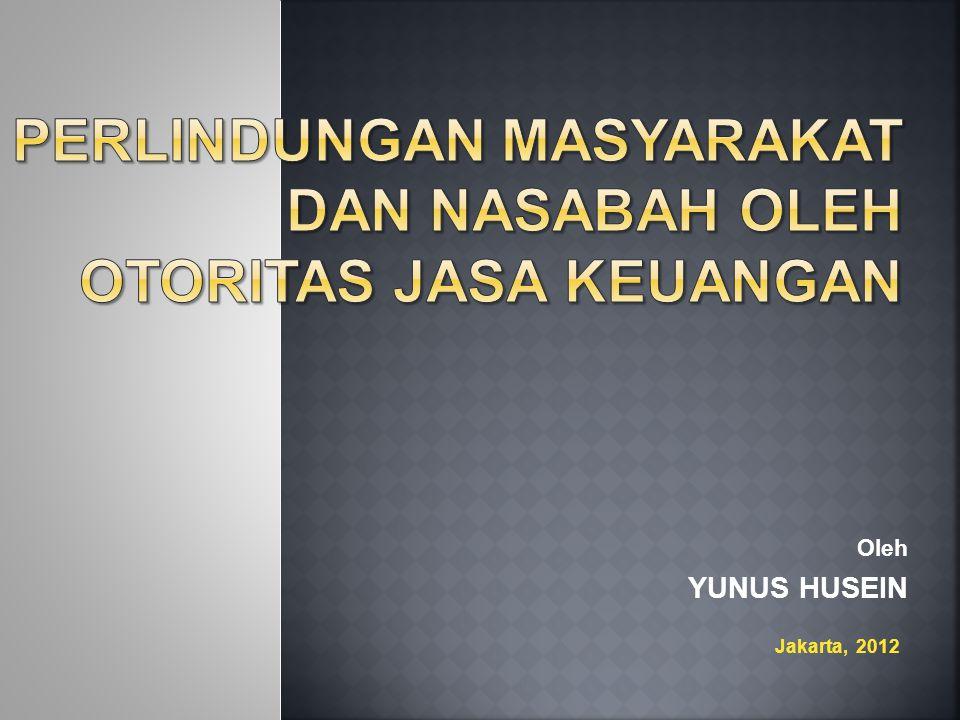 Oleh YUNUS HUSEIN Jakarta, 2012