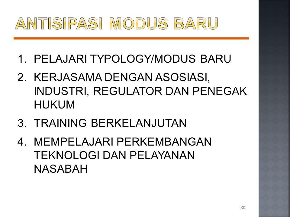 1.PELAJARI TYPOLOGY/MODUS BARU 2.KERJASAMA DENGAN ASOSIASI, INDUSTRI, REGULATOR DAN PENEGAK HUKUM 3.TRAINING BERKELANJUTAN 4.MEMPELAJARI PERKEMBANGAN